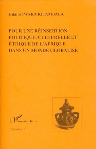 Couverture Pour une réinsertion politique, culturelle et éthique de l'Afrique dans un monde globalisé