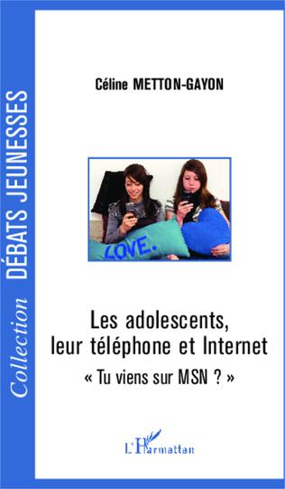 Couverture Les adolescents, leur téléphone et Internet