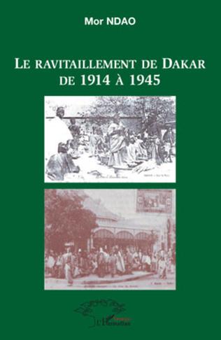 Couverture Le ravitaillement de Dakar de 1914 à 1945