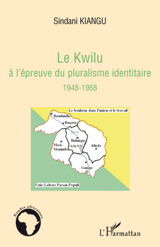 Couverture Le Kwilu à l'épreuve du pluralisme identitaire