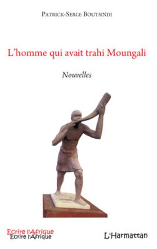 Couverture L'homme qui avait trahi Moungali