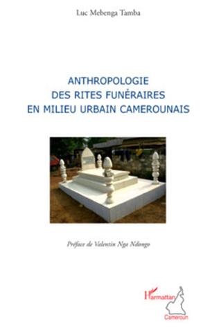 Couverture Anthropologie des rites funéraires en milieu urbain camerounais