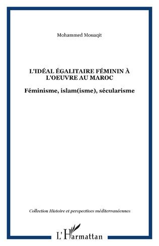 Couverture L'idéal égalitaire féminin à l'oeuvre au Maroc