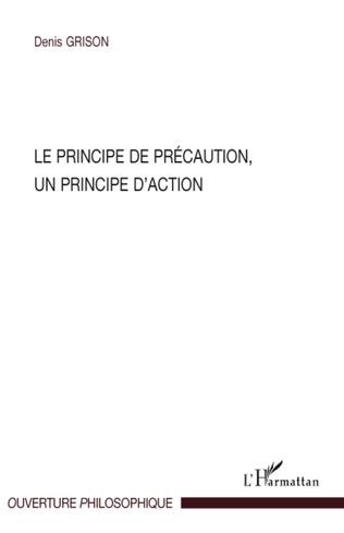 Couverture Le principe de précaution, un principe d'action