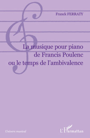 Couverture La musique pour piano de Francis Poulenc ou le temps de l'ambivalence