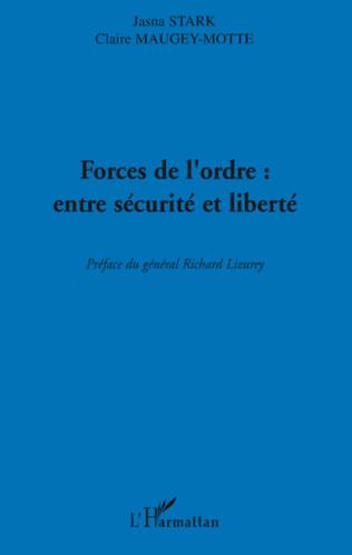 Couverture Forces de l'ordre : entre sécurité et liberté