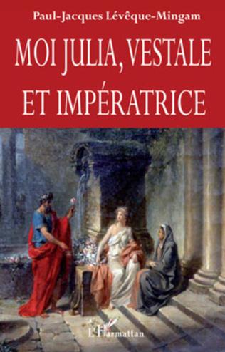 Couverture Moi Julia, vestale et impératrice