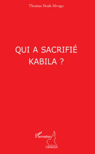 Couverture Qui a sacrifié Kabila ?