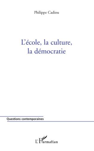 Couverture L'école, la culture, la démocratie
