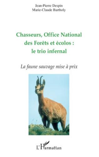 Couverture Chasseurs, Office National des Forêts et écolos : le trio infernal