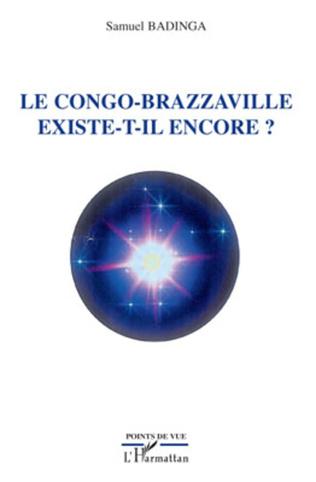 Couverture Le Congo-Brazzaville existe-t-il encore ?