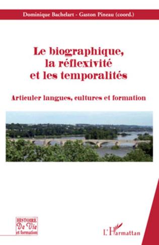 Couverture Le biographique, la réflexivité, et les temporalités