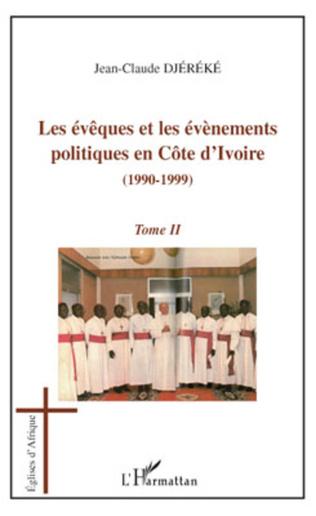 Couverture Les évêques et les évènements politiques en Côte d'Ivoire