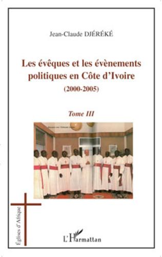 Couverture Les évèques et les évènements politiques en Côte d'Ivoire