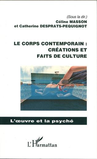 Couverture Le corps contemporain : créations et faits de culture