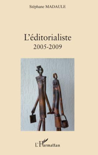 Couverture L'éditorialiste (2005-2009)