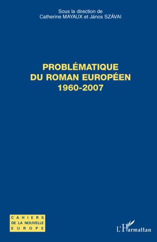 Couverture Problématique du roman européen 1960- 2007