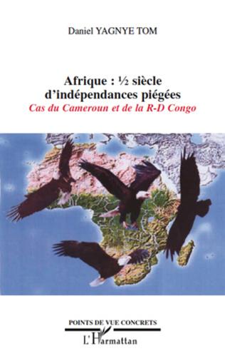 Couverture Afrique demi-siècle d'indépendances piégées
