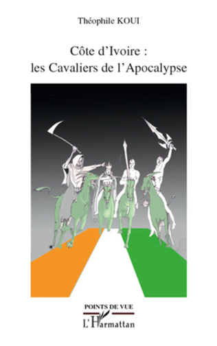 Couverture Côte d'Ivoire : les Cavaliers de l'Apocalypse
