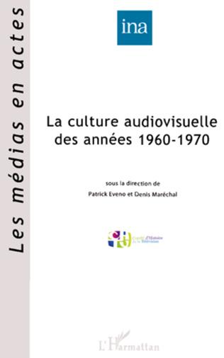 Couverture La culture audiovisuelle des années 1960-1970