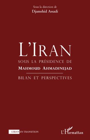Couverture L'Iran sous la Présidence de Mahmoud Ahmadinejad