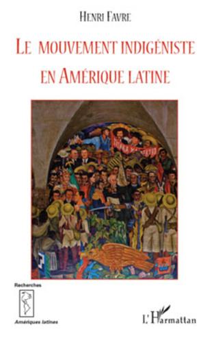 Couverture Le mouvement indigéniste en Amérique Latine