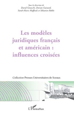 Couverture Les modèles juridiques français et américain : influences croisées