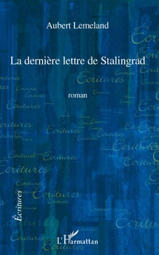 Couverture La dernière lettre de Stalingrad