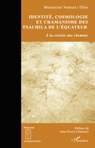 Couverture Identité, cosmologie et chamanisme des Tsachila de l'Equateur