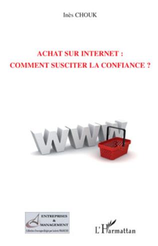 Couverture Achat sur Internet : comment susciter la confiance ?