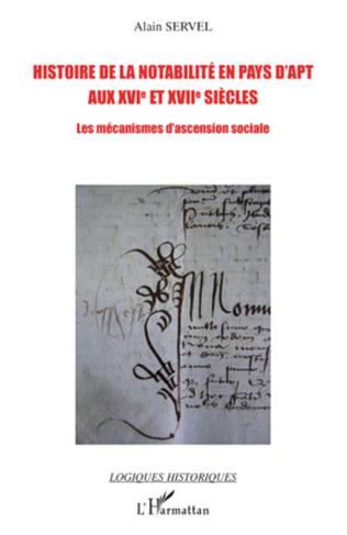 Couverture Histoire de la notabilité en pays d'Apt aux XVIe et XVIIe siècles