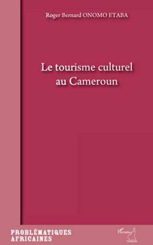Couverture Le tourisme culturel au Cameroun