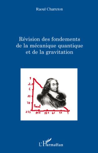 Couverture Révision des fondements de la mécanique quantique et de la gravitation