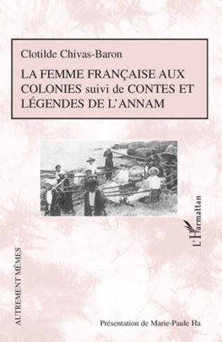 Couverture La femme française aux colonies suivi de Contes et légendes de l'Annam