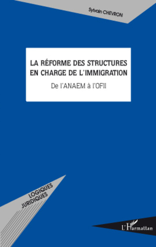 Couverture La réforme des structures en charge de l'immigration