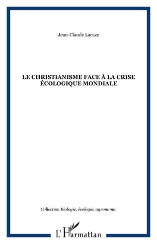Couverture Le christianisme face à la crise écologique mondiale