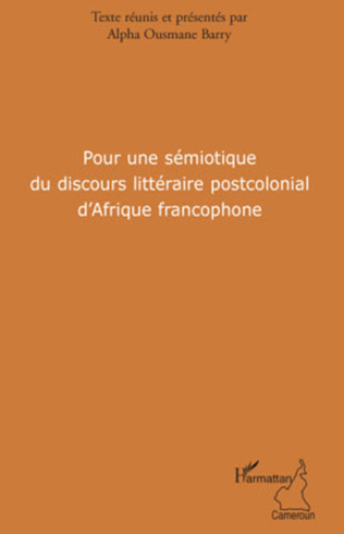 Couverture Pour une sémiotique du discours littéraire postcolonial d'Afrique francophone