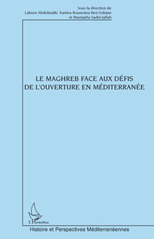 Couverture Le Maghreb face aux défis de l'ouverture en Méditerranée