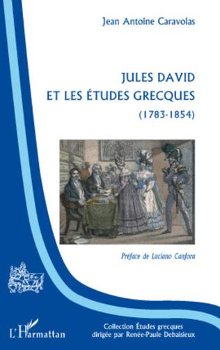 Couverture Jules David et les études grecques (1783 - 1854)