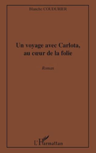 Couverture Un voyage avec Carlota, au coeur de la folie