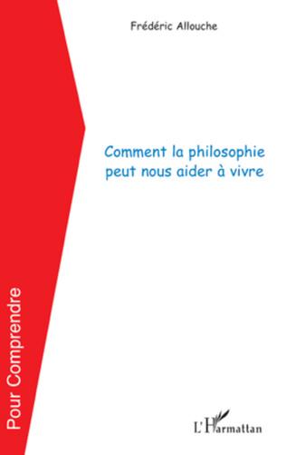 Couverture Comment la philosophie peut nous aider à vivre