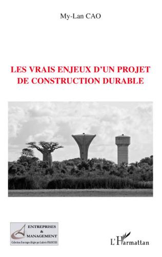 Couverture Les vrais enjeux d'un projet de construction durable