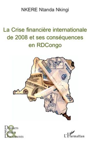 Couverture La Crise financière internationale de 2008 et ses conséquences en RDCongo