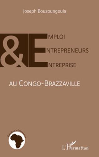 Couverture Emploi, entrepreneurs et entreprise au Congo-Brazzaville