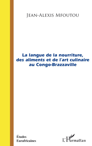 Couverture La langue de la nourriture des aliments et de l'art culinaire au Congo-Brazzaville