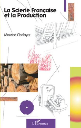 Couverture La scierie française et la production