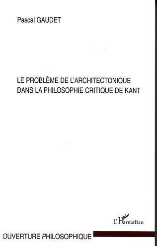 Couverture Le problème de l'architectonique dans la philosophie critique de Kant