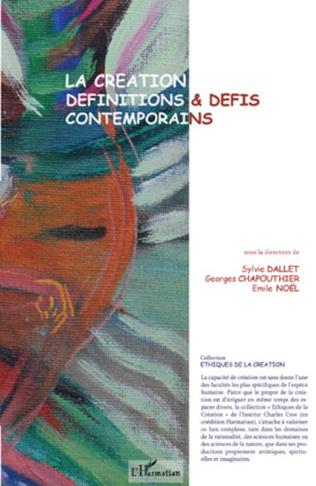 Couverture La création, définitions et défis contemporains