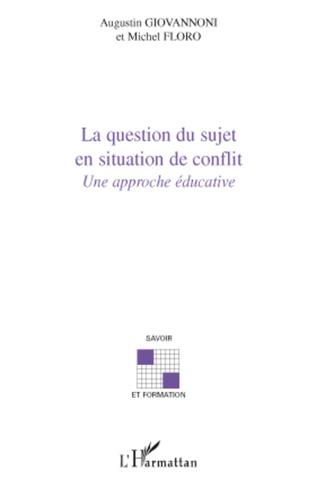 Couverture La question du sujet en situation de conflit