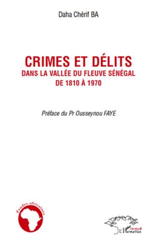 Couverture Crimes et délits dans la vallée du fleuve Sénégal de 1810 à 1970